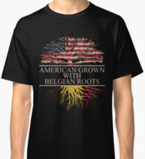 American Grown with Belgian Roots Classic T-Shirt