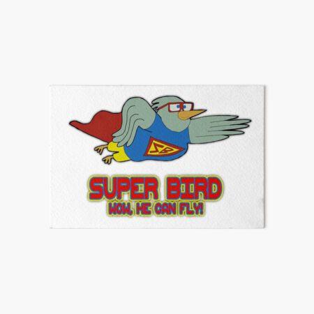 Super Bird! Wow, He Can fly! Art Board Print