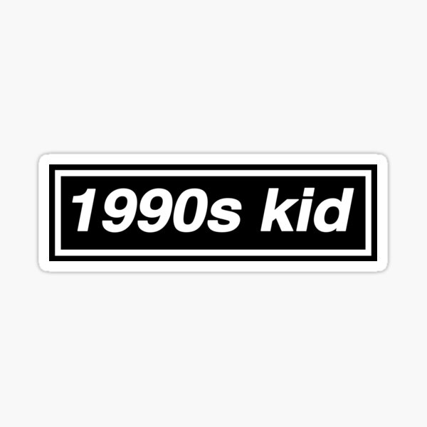 1990s Kid - OASIS Band Tribute - MADE IN THE 90s Sticker