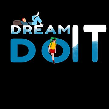 Dream It Do It Tee Shirt by pavelrmata