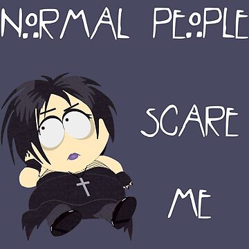 Normal people scare me -Henrietta  by huguette-v