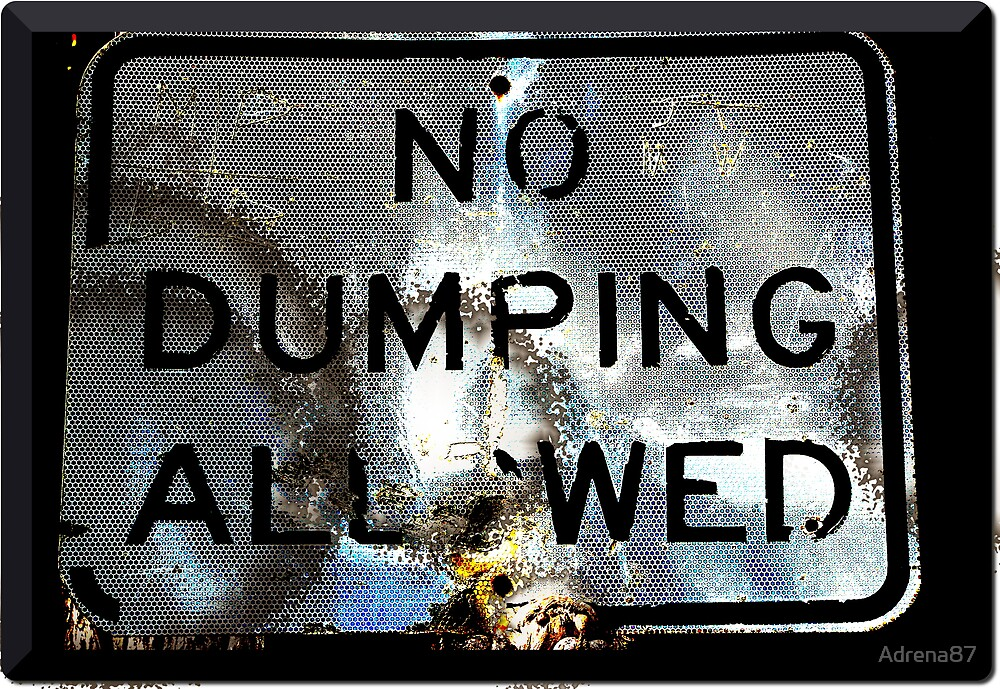 No Dumping Allowed by Adrena87