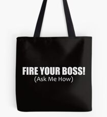 Fire Your Boss - MLM - Network Marketing - Direct Sales Promote Tote Bag