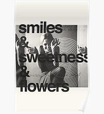 smiles sweetness & flowers Poster