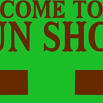Welcome to the gun show Funny Geek Nerd by coolandfresh