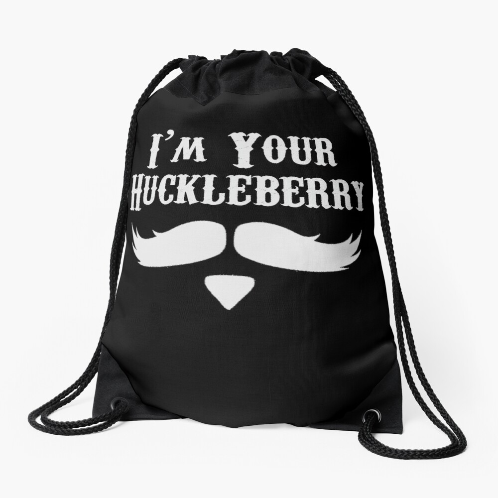 I'm Your Huckleberry - Just Say When Holliday Drawstring Bag