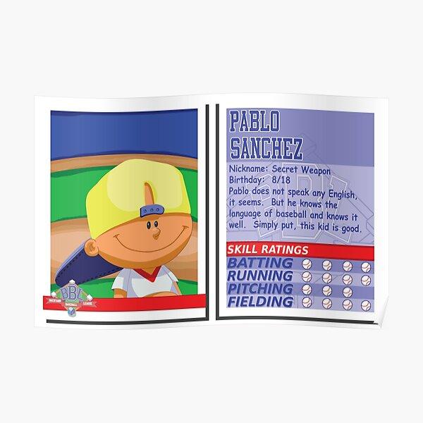 Pablo Sanchez - Backyard Baseball Stat Card Poster