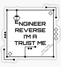 Trust Me, I am a Reverse Engineer- HaxByte Sticker