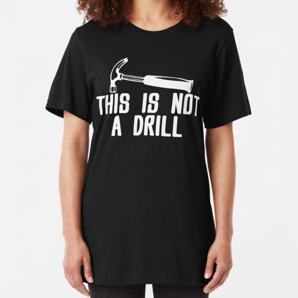 This is not a drill Funny Geek Nerd Slim Fit T-Shirt