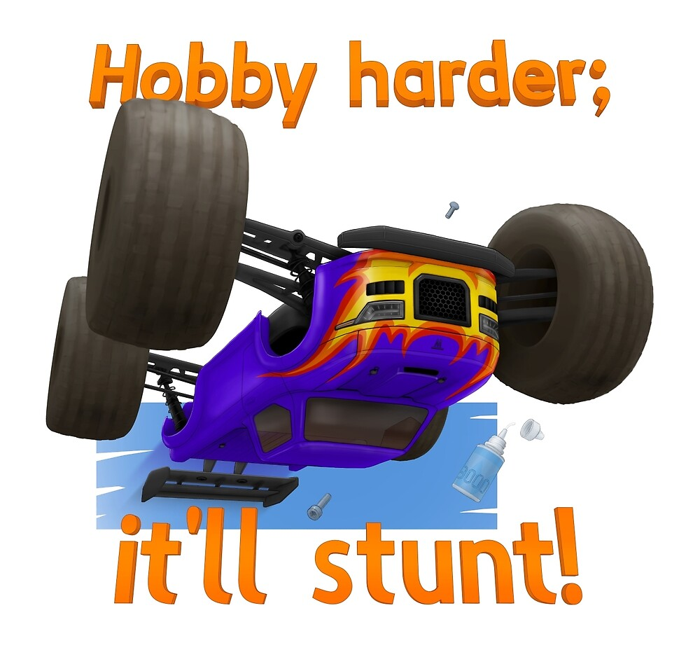 Hobby harder; it'll stunt! by thorwil