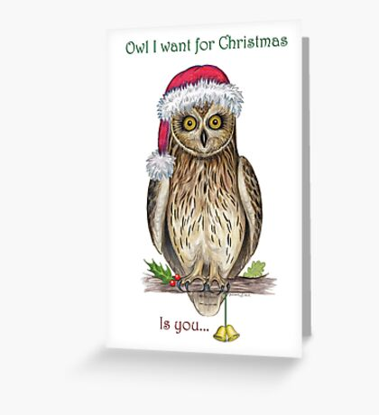 Owl I want for Christmas... Greeting Card