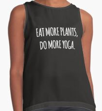 Eat more plants, do more yoga Sleeveless Top