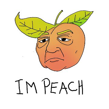 Impeach the peach by TheKingLobotomy