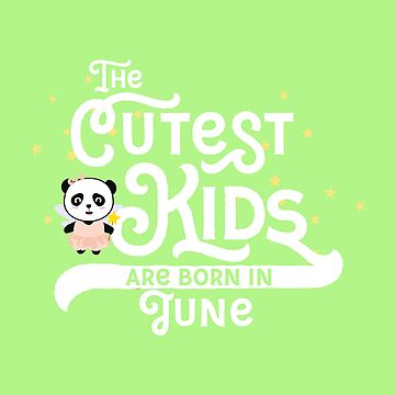 Cutest Kids Panda born in June newborn-Design by ilovecotton