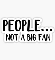 People not a big fan Sticker
