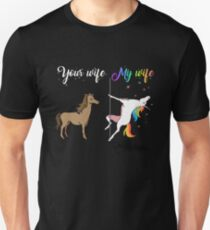 Your wife my wife unicorn, funny unicorn, pole unicorn Unisex T-Shirt