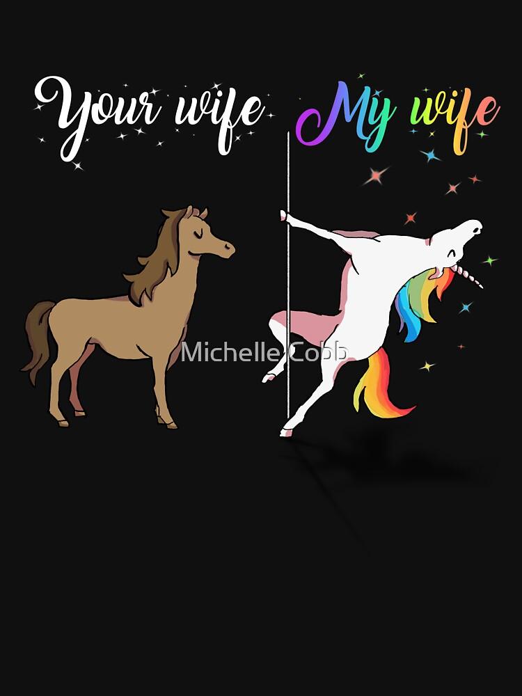 Your wife my wife unicorn, funny unicorn, pole unicorn by anphasox