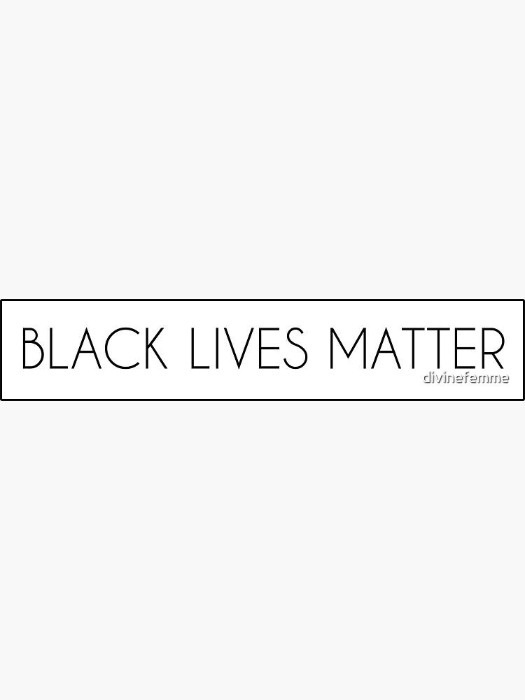 BLACK LIVES MATTER by divinefemme