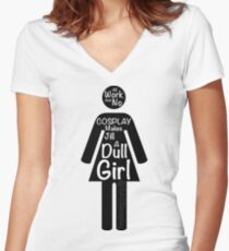 All Work And No Cosplay Makes Jill a Dull Girl Women's Fitted V-Neck T-Shirt