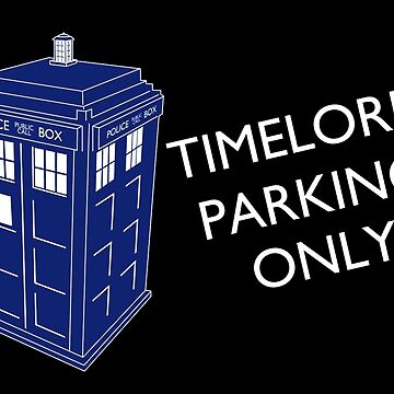 Time Lord Parking Only by AlicenUnderwear