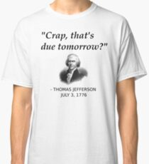 Funny Thomas Jefferson Independence Day USA History Classic T-Shirt