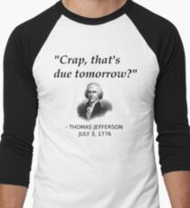 Funny Thomas Jefferson Independence Day USA History Men's Baseball ¾ T-Shirt