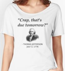 Funny Thomas Jefferson Independence Day USA History Women's Relaxed Fit T-Shirt