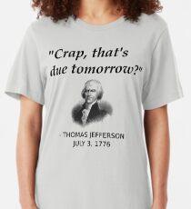 Lustige Thomas Jefferson Independence Day USA Geschichte Slim Fit T-Shirt