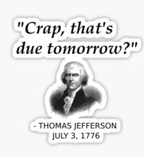 Funny Thomas Jefferson Independence Day USA History Sticker