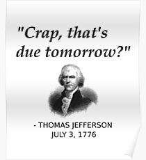 Funny Thomas Jefferson Independence Day USA History Poster