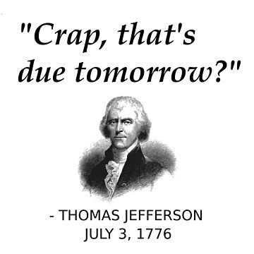 Funny Thomas Jefferson Independence Day USA History by TheCreekMan