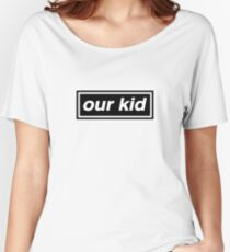 Our Kid - OASIS Spoof Women's Relaxed Fit T-Shirt