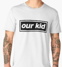 Our Kid - OASIS Spoof Men's Premium T-Shirt