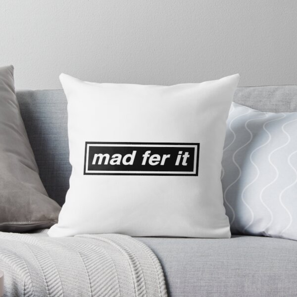 Mad Fer It - OASIS Band Tribute Throw Pillow