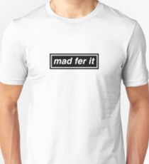 Mad Fer It - OASIS Band Tribut Unisex T-Shirt