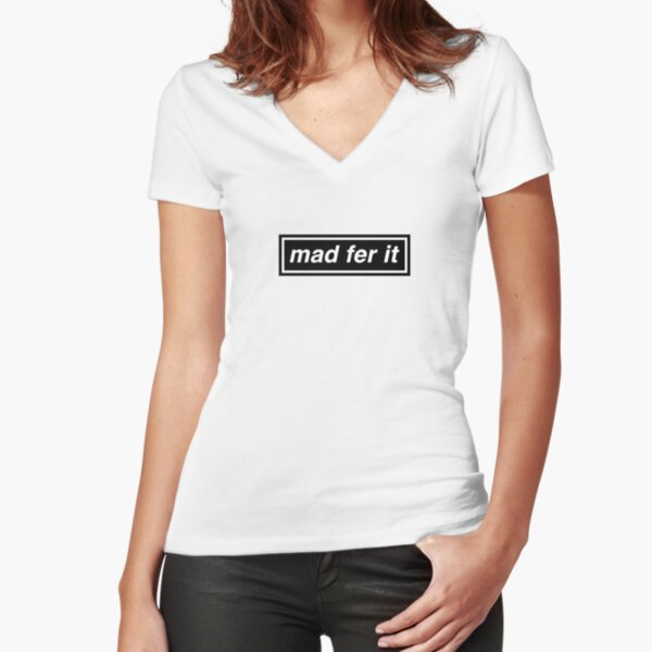 Mad Fer It - OASIS Band Tribute Fitted V-Neck T-Shirt