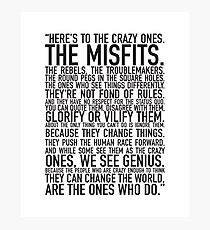Here's to the crazy ones Photographic Print