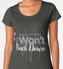 I Won't Back Down, Tom Petty, Word Cloud Design, Won't Back Down Women's Premium T-Shirt