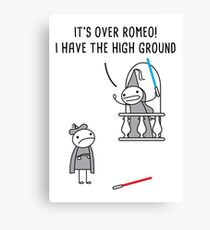 It's over Romeo! I have the high ground Canvas Print