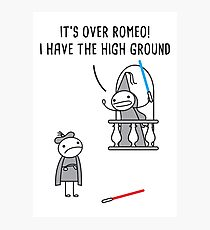 It's over Romeo! I have the high ground Photographic Print