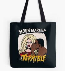 Your Makeup is Terrible Tote Bag