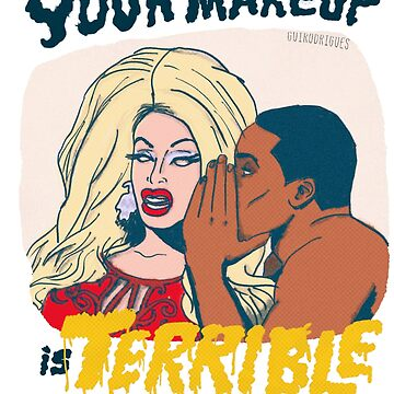 Your Makeup is Terrible #2 by guirodrigues