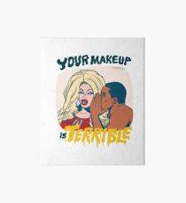Your Makeup is Terrible #2 Art Board