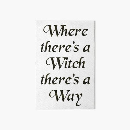 Where there's a Witch there's a Way Art Board Print