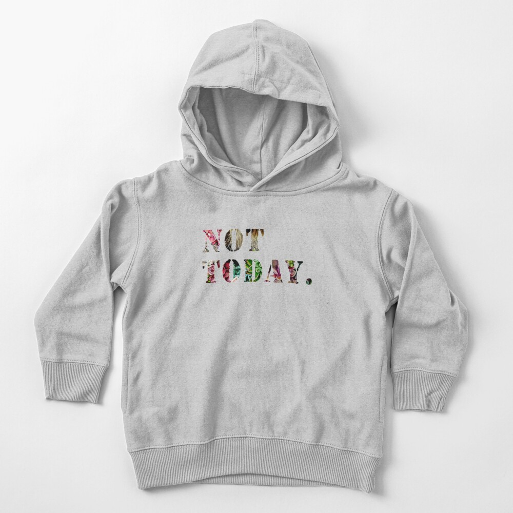 Not Today Toddler Pullover Hoodie