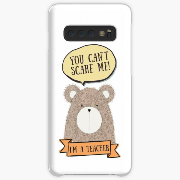 You can't scare me, I'm a teacher Samsung Galaxy Snap Case