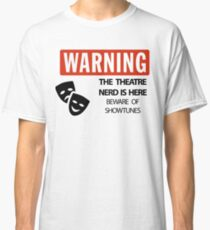 WARNING Theatre Nerd Classic T-Shirt