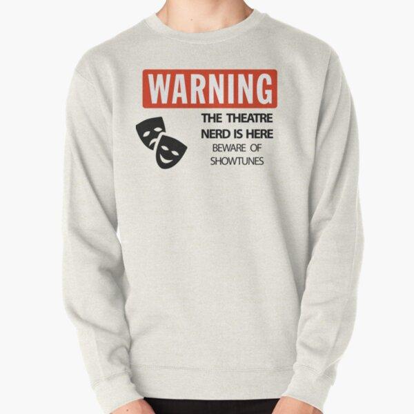 WARNING Theatre Nerd Pullover Sweatshirt