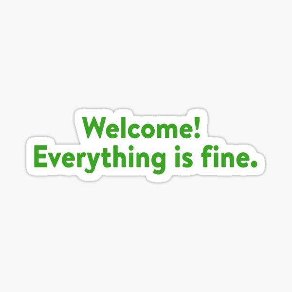 Bienvenue au bon endroit Sticker