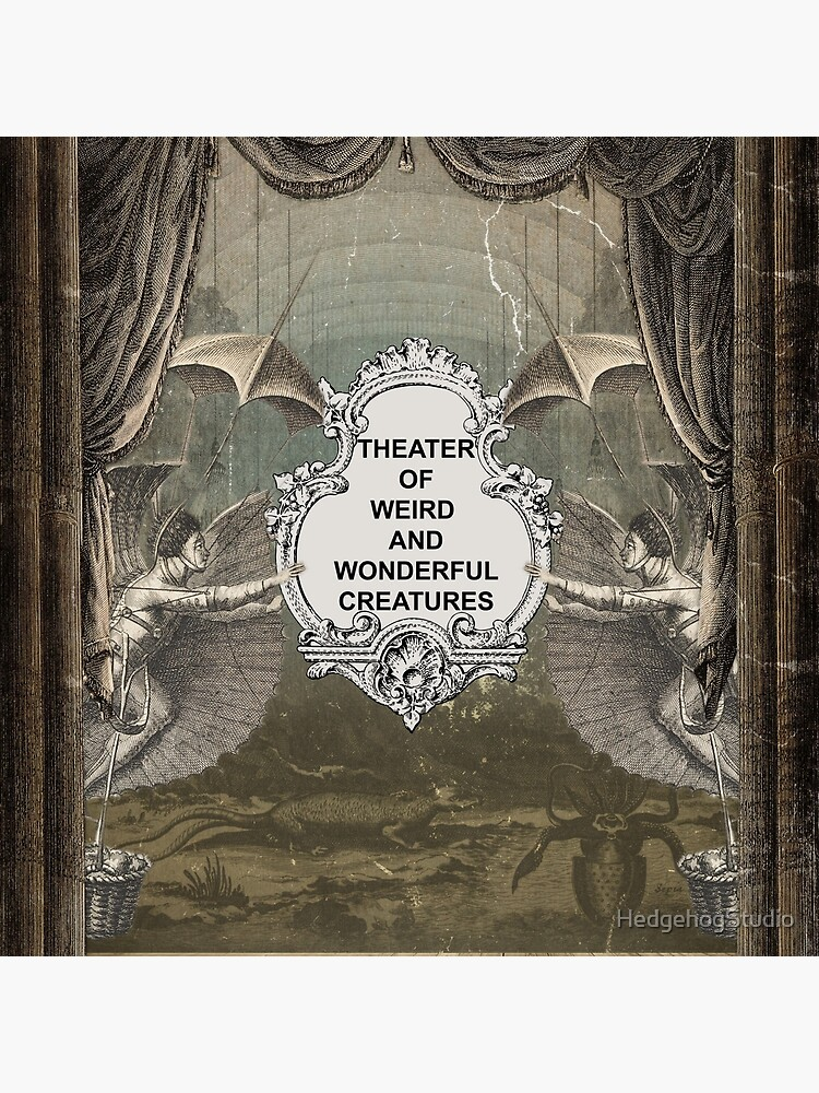 Theater of Weird and Wonderful Creatures by HedgehogStudio
